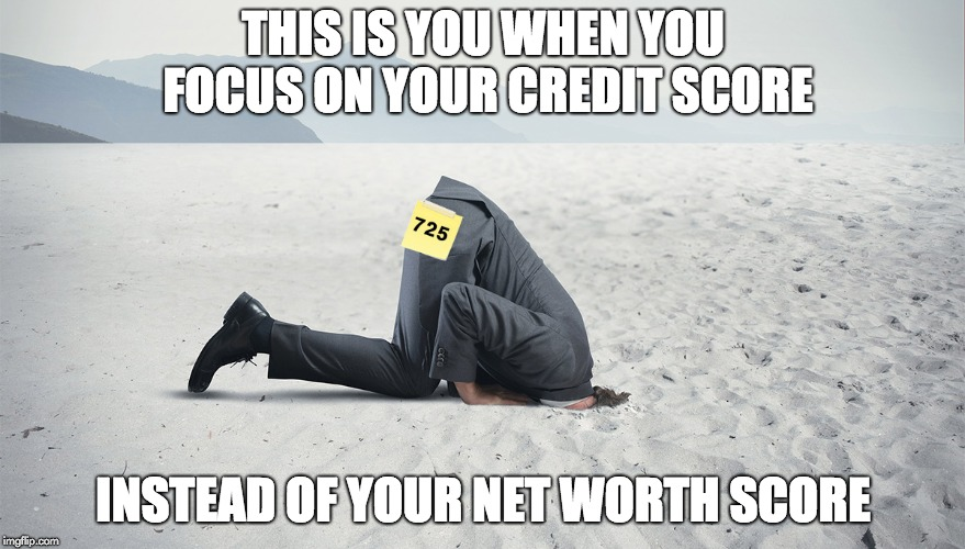 Who cares about your credit score? Know your NET WORTH SCORE!