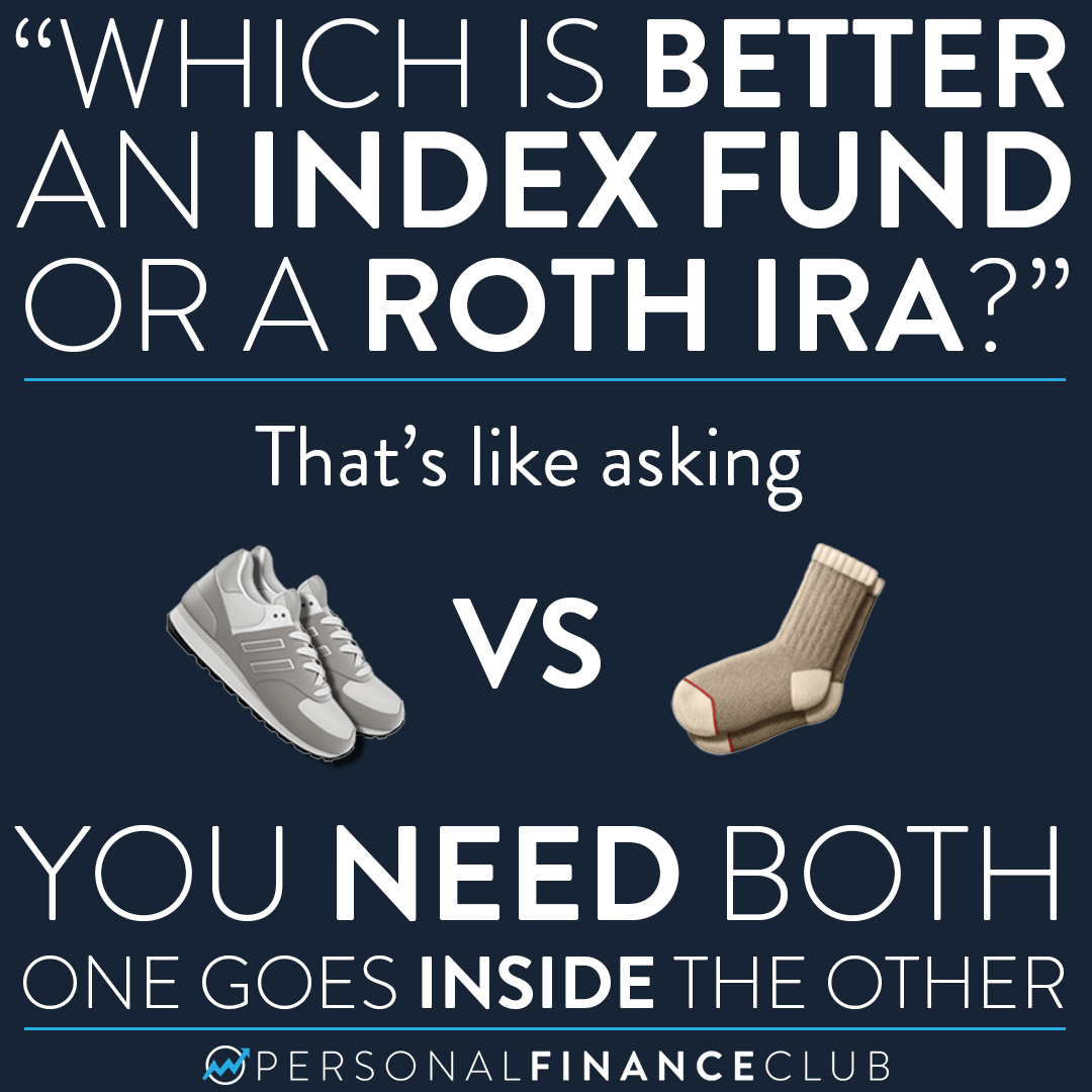 Which is better: an index fund or a Roth IRA?